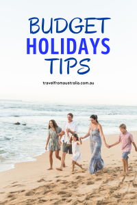 Top Tips For Budget Holidays