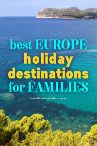 Best Europe Holiday Destinations for Families