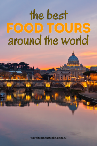 Discover The Best Food Tours Around The World