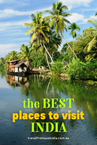 The Best Places To Visit In India 2021